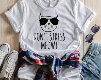 MORE STYLES! Don't Stress Meowt Womens Graphic Tee, Graphic Tee, Funny Graphic Tee, funny shirts, funny tshirts, Funny Shirt