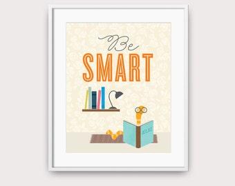 Be Smart, Bookworm Print, Nursery Art, Printable Art, Be Smart Print, Kids Room Decor, Bookworm, Nursery Decor, Smart, Bookworm Wall Art