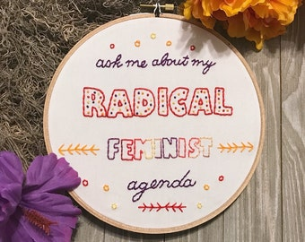 Radical Feminist Agenda Embroidery Hoop Art - Feminist Art - Planned Parenthood Donation