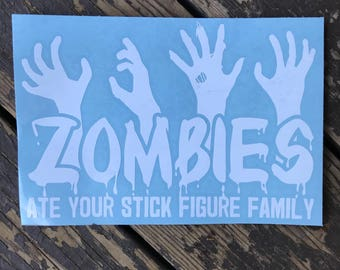 Zombies Ate Your Stick Figure Family Car, Laptop, or Decor Vinyl Decal