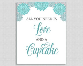 All You Need Is Love and a Cupcake Shower Table Sign, Teal & Grey Floral Mums Bridal Shower, Wedding Shower, INSTANT PRINTABLE