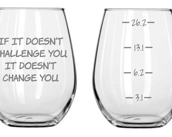 If It Doesn't Challenge You, It Doesn't Change You. Glass  Running FREE Personalization