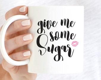 Give Me Some Sugar Quote Coffee Mug, Sassy Coffee Mug, Motivational Mug, Inspirational Coffee Mug, Gift For Her, Funny Mug, Pink Lips Mugs