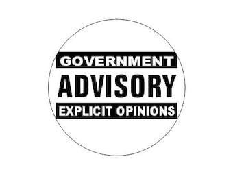 Government Advisory Explicit Opinions pinback button