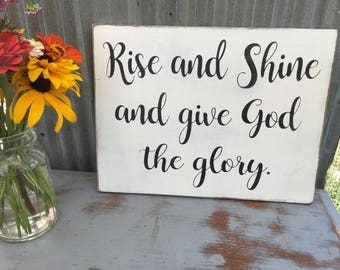 Rise and Shine and give God the Glory sign, 16x12, Custom signs