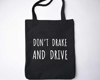 Drake Bag Hip Hop Tumblr Bag Hotline Bling Don't Drake and Drive Drizzy Drake Print Drake Birthday Drake Accessory Canvas tote GO7259