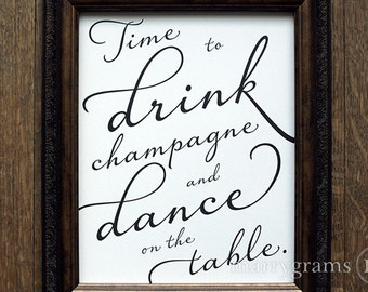 Time to Drink Champagne & Dance On the Table Sign - Fun, Unique Wedding Reception Bar Sign - Matching Table Numbers Available SS03