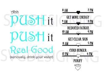 Push It Real Good Water Bottle Tracker SVG,PNG, DXF Files