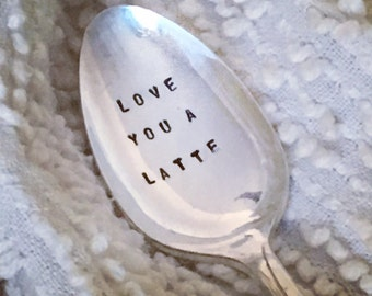 hand stamped silver spoon - love you a latte     coffee gift, upcycled vintage spoon