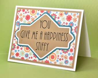 Handmade Limited Edition Greeting Card - Cut out Lettering - You give me a happiness Stiffy - blank inside - Funny Mothers / Fathers Day