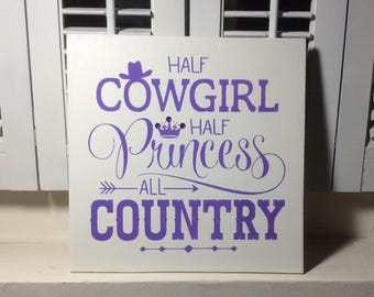 Half Cowgirl half Princess all Country wood sign, country decor, princess decor, girls room decor, purple and White dress decor, girls gift