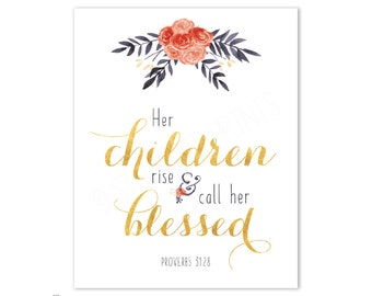 Her Children rise and call her blessed | Proverbs 31:28 - Christian Art Print