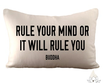 Rule your mind or it will rule you - Buddha - 12x18 Pillow Cover - Choose Your Fabric & Font Colour