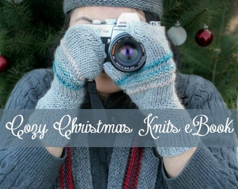Cozy Christmas Knits - PDF Knitting eBook Filled With Quick to Knit Gifts