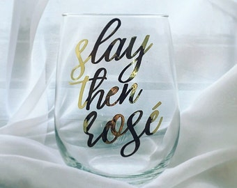 Slay then Rosé Wine Glass - Slay then Rose Stemless Wine Glass - Personalized Wine Glass - Gift for Her - Tone It Up Wine Glass