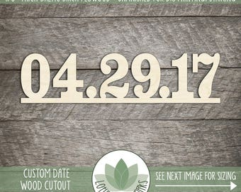 Custom Date Wood Cut Shape, Wooden Date Sign, Wedding Date Wood Sign, Photo Prop Date Sign, Laser Cut Personalized Date, Blank Wood Shapes