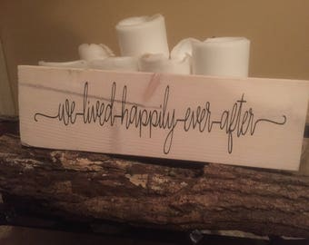 We Lived Happily Ever After Rustic Wedding Sign