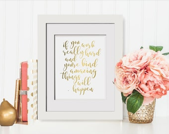 If You Work Really Hard And Youre Kind Amazing Things Will Happen Gold Foil Print OPTIONAL Frame Gold Office Decor For Cubicle Gift For Boss