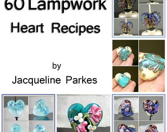 60 Lampwork Heart Recipes Jacqueline Parkes Tutorial Ebook