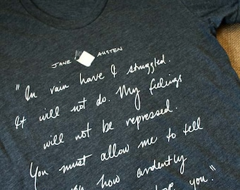 Jane Austen T-Shirt - Mr Darcy Proposal Quote - Jane Austen Gift - Pride and Prejudice Tee Shirt - JAT001
