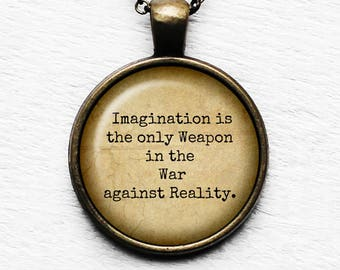 "Alice in Wonderland ""Imagination is the only weapon in the war against reality."" Pendant & Necklace"