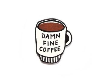 Damn fine coffee pin/magnet