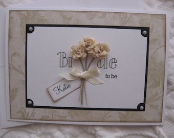 For the Bride to be, Bridal shower card for the upcoming wedding, elegant bride to be card, personalize at no extra charge