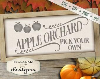 Apple Orchard SVG  - fall svg - Apple svg - autumn svg  - Pick your own svg - apple orchard sign svg - Commercial Use svg, dxf, png, jpg
