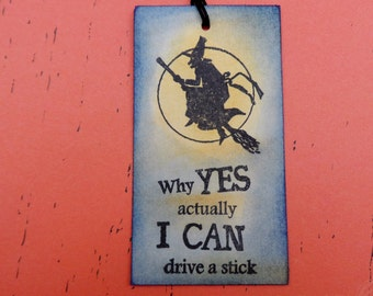 Why YES actually I CAN drive a stick, Witch tag, Halloween tag, Treat tag, Candy Tag, Witch on Broom