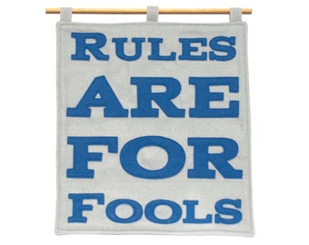 Wall Hanging Rules Are For Fools Blue and Silver Eco-Felt