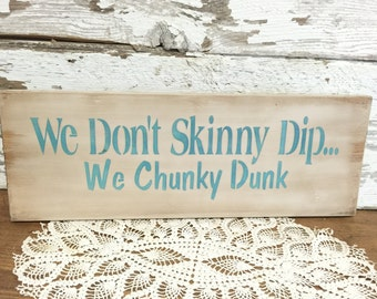 Pool Sign - Summer Decor - Pool Decor - Outdoor Decor - Chunky Dunk Sign - Rustic Wood Sign -  Rustic Home Decor - Lake Sign - Skinny dip