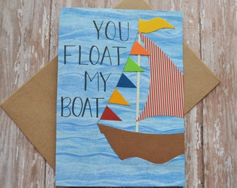 Love Greeting Card, Love Card, Card for Boyfriend, Card for Girlfriend, You Float My Boat