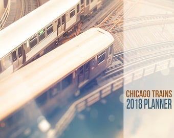 2018 Calendar, Desk Planner, Chicago Trains, 2018 Chicago Calendar, Train Photography, 2018 Monthly Planner, 5x5 inch, 2018 Yearly Calendar