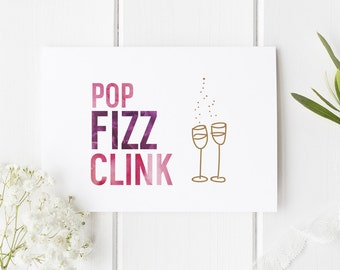 Celebration Card Pop Fizz Clink Great For Girls Night  Out , Congratulations or Any Special Occasion
