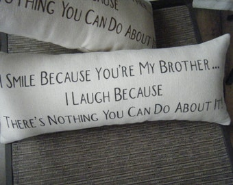 Humor I smile because your my Brother - Pillow-