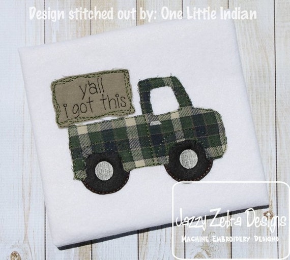 Y'all I got this truck shabby chic appliqué design - truck appliqué design - shabby chic appliqué design - boy appliqué design -pickup truck
