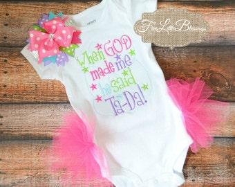 When God made me he said ta-da - baby shower gift - miracle - newborn - Christmas gift - baby girl