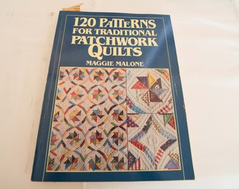120 Patterns for Traditional Patchwork Quilts - Maggie Malone