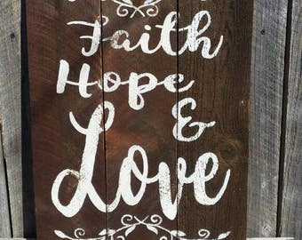Faith Hope and Love Rustic Sign, Wood Wall Art, 1 Corinthians 13:13, Distressed Decor