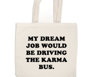 Driving the Karma Bus Funny Canvas Tote Bag Market Pouch Grocery Reusable Recycle Eco Friendly