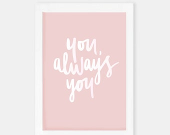 You, Always You | Hand lettered | A5 Print