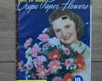 Vintage 1939 How to make Crepe Flowers  Dennison
