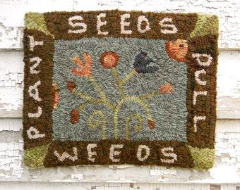 Pull Weeds - Rug Hooking Pattern - from Notforgotten Farm™