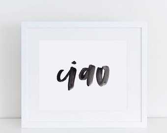 Ciao Art Print // calligraphy art prints, travel gifts, home decor, italian, hello, hand lettered gift, gallery wall, entryway