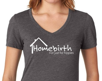 Homebirth Not Just for Hippies Shirt, Homebirth Tshirt, Homebirth Shirt, Home Birth Shirt, Midwifery Shirt, Midwife Shirt, Midwife Tshirt