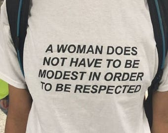 A Woman Does Not Have To Be Modest To Be Respected T-shirt  / Premium Quality! / Fast Delivery to the USA , Canada , Australia & Europe !