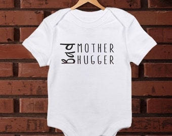 Baby Outfit/ Bad Mother Hugger/ Baby Onesie/ Funny Baby Onesie/ Baby Girl Onesie/ Baby Boy Clothes/ Baby Shower Gift/ Baby Bodysuit