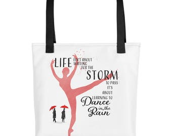 Life isn't about waiting for the storm to pass, it's about learning to dance in the rain, Tote bag