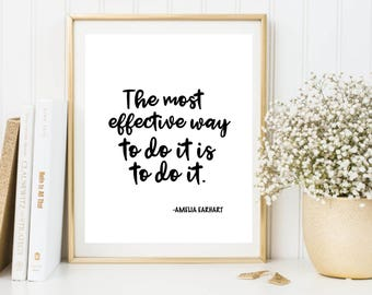 The most effective way to do it is to do it printable poster, Amelia Earhart quote print, typography printable, motivational printable art