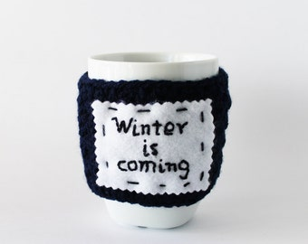 Winter is coming cup cozy, Crochet mug warmer, Quote mug cozy, Quote cup cozy, I got quote mug, Winter is coming quote mug